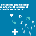 Can Graphic Design Influence the Success of Healthcare in the UK?
